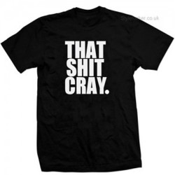 That Sh*t Cray Jay Z Kanye West T-Shirt Black