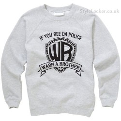Warn a Brother Sweatshirt