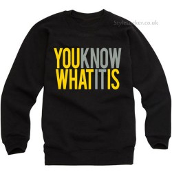 You Know What It Is Sweatshirt