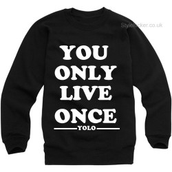 You Only Live Once YOLO Drake Sweatshirt