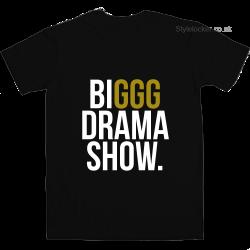 BIGGG Drama Show T Shirt