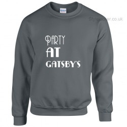 Party at Gatsbys Sweatshirt